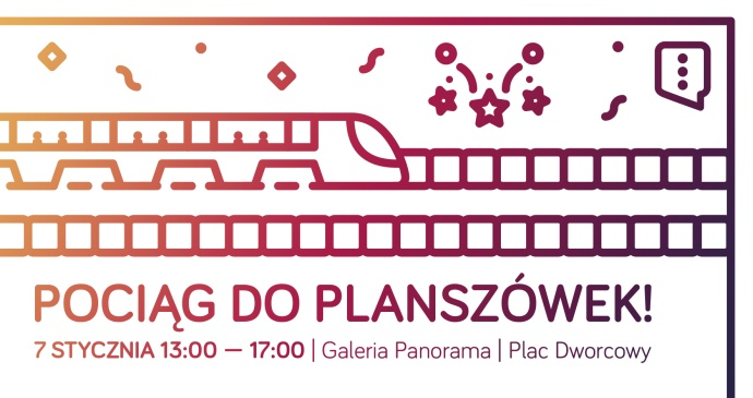 Pociąg do planszówek – 7 stycznia 2018 zapraszamy do Galerii Panorama