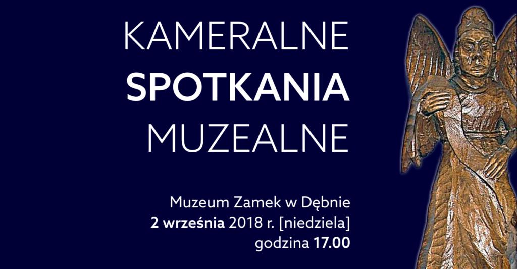 Kameralne Spotkania Muzealne w Muzeum Zamek w Dębnie