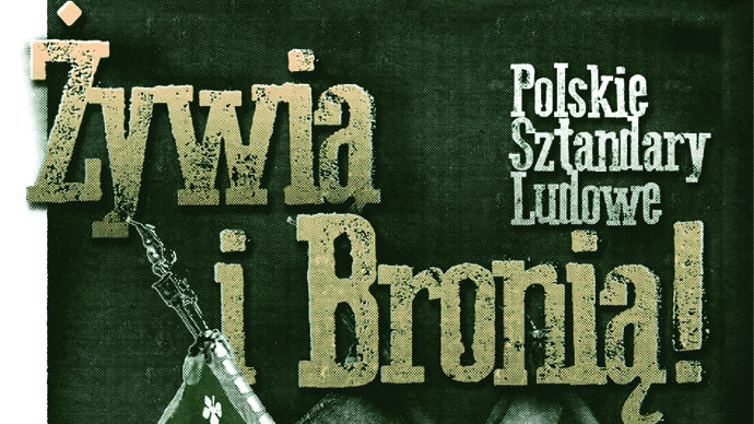 """Wystawa """"Żywią iBronią. Polskie sztandary ludowe."""" [zdjęcia]"""