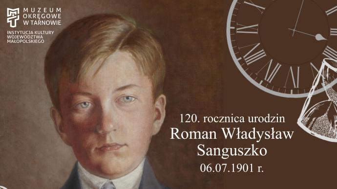 120. rocznica urodzin Romana Władysława Sanguszko