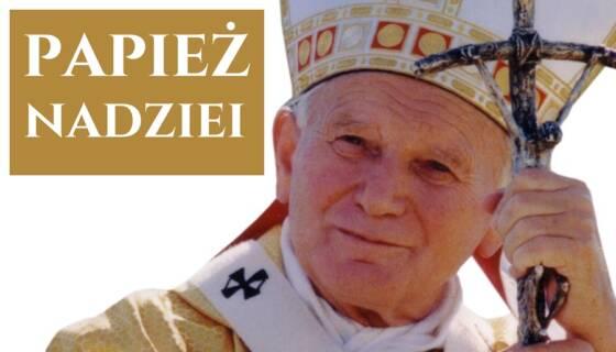 Papież nadziei – zapraszamy doDębna nawydarzenie poświęcone Janowi Pawłowi II