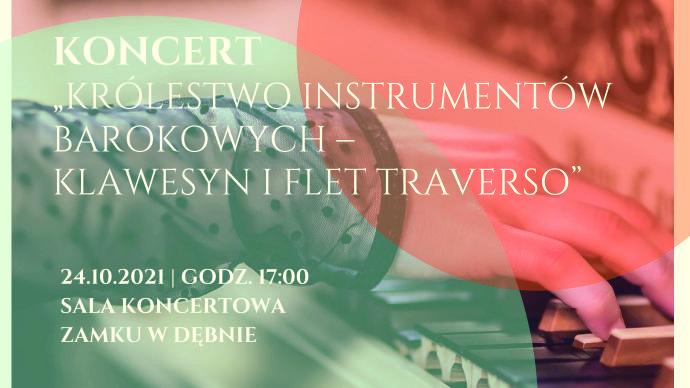 """Koncert """"Królestwo instrumentów barokowych – klawesyn iflet traverso"""" wMuzeum Zamek wDębnie"""